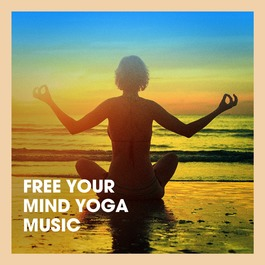 Free Your Mind Yoga Music | Chaos Music Distribution